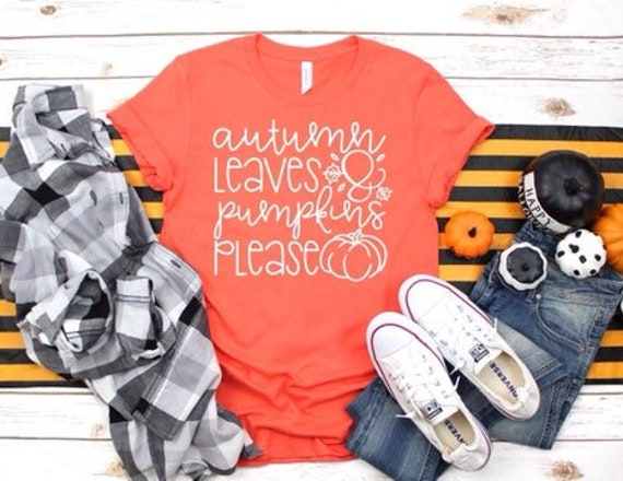 Autumn Leaves and Pumpkins Please , Halloween T-shirt, Halloween Shirt, Ladies Halloween Tee