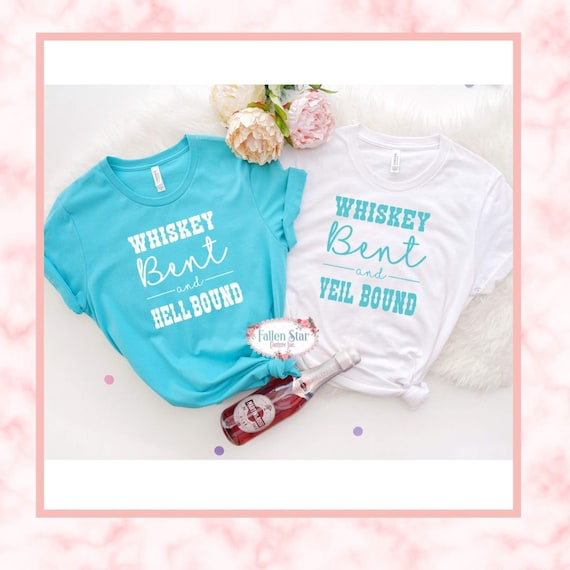 Whiskey Bent and Veil Bound, Whiskey Bent and Hell Bound, Bachelorette Party Shirts, Country Bachelorette Party Shirts