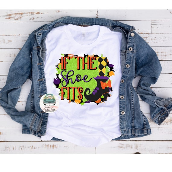 If The Show Fits Tee, Witch Tee Shirt, Ladies Halloween Shirt , Girls Halloween T- Shirt