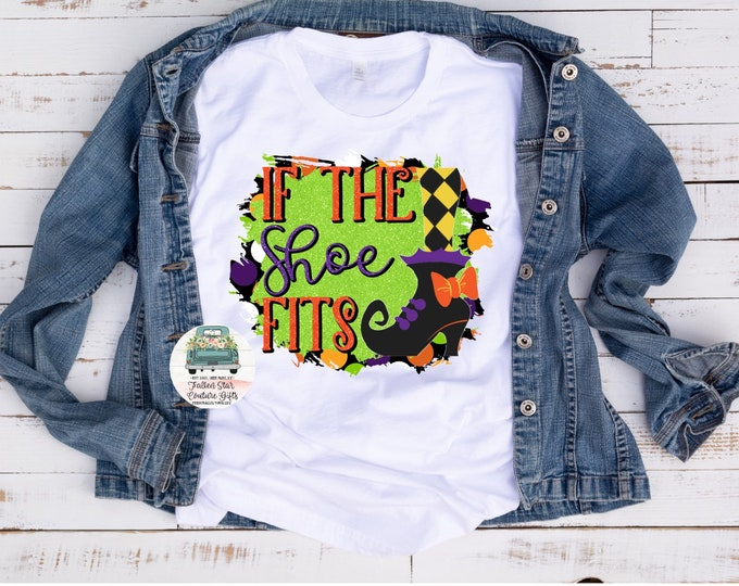 If The Show Fits Tee, Witch Tee Shirt, Ladies Halloween Shirt , Girls Halloween T- Shirt