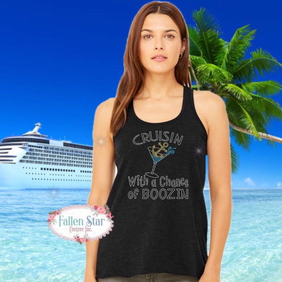 Cruise Tank, Cruise Shirt , Ladies Cruise Shirt , Cruising With A Chance Of Boozin , Bling Apparel