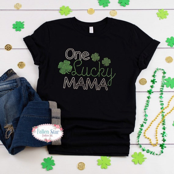 St. Patrick's Day Shirt, One Lucky Mama ,  Ladies Irish Shirt, Womans  St. Patrick's Day Shirt , Rhinestone Bling  St. Patrick's Day T Shirt