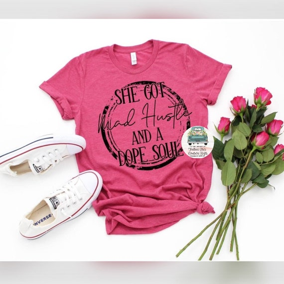 Mad Hustle And A Dope Soul, Mom Life Shirt, Mothers Day Shirt, Shirts for Moms, Trendy Mom T-Shirts, Funny Mom Shirts