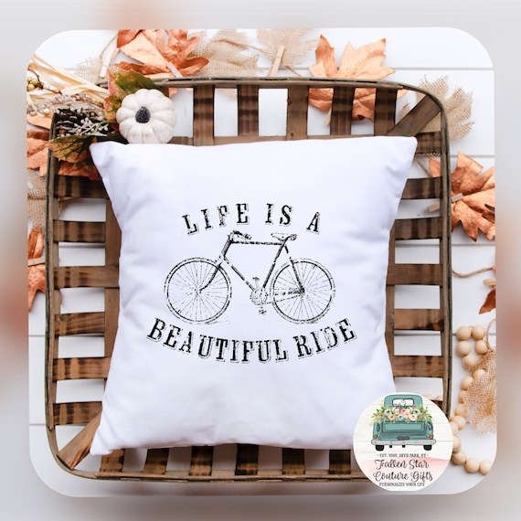 Life is a Beautiful Ride Pillow Cover , Farmhouse Pillow, Bicycle Pillow, Rustic Pillow, linen Pillow Cover