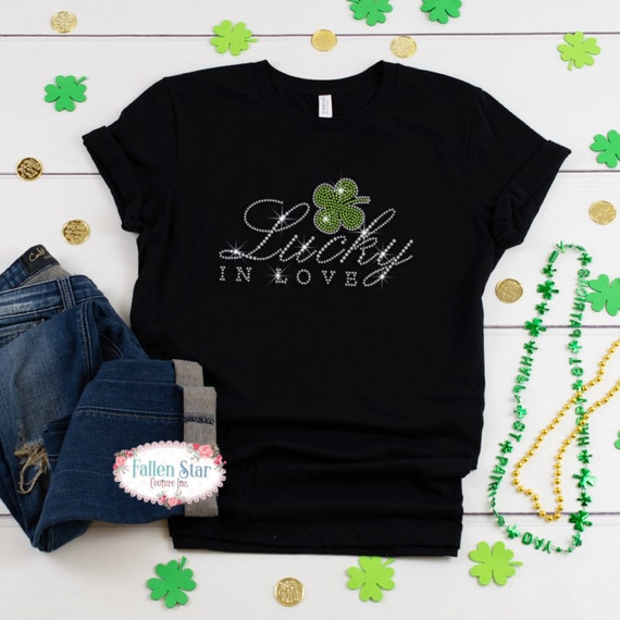 St. Patrick's Day Shirt, Lucky , Lucky In Love , Womans  St. Patrick's Day Shirt , Rhinestone Bling St. Patrick's Day Shirt