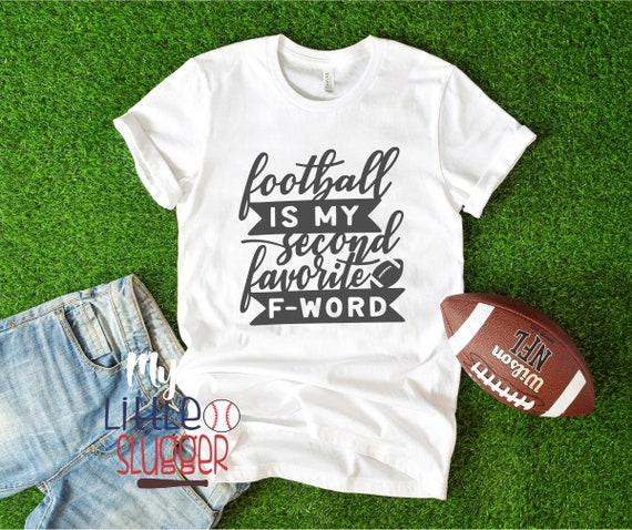 Football my second favorite F word, football mom free, football tank, football mom shirt, football mom sweatshirt, funny football shirt