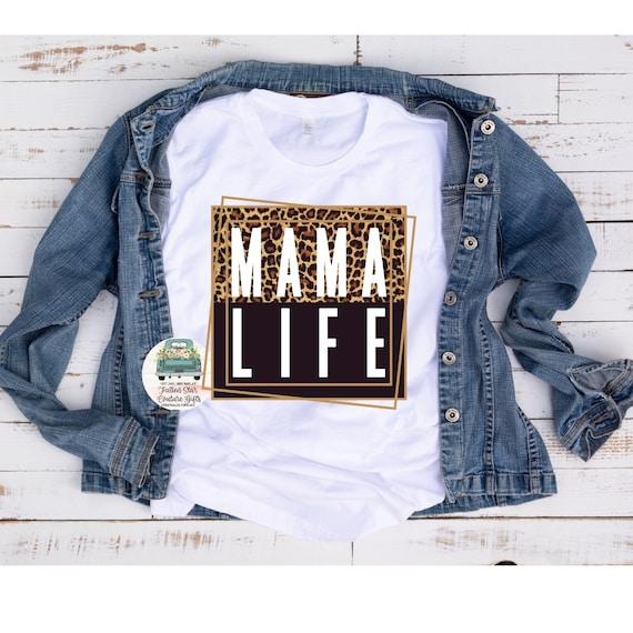 Mama Life, Mom Life Shirt, Mom Shirts, Funny Mom Tee, Leopard Mom Life , Mom Tee Shirts , Mom Life