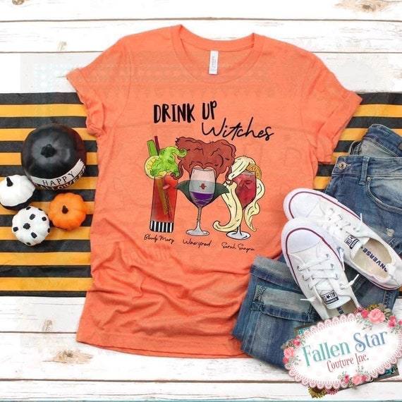 Drink Up Witches , Halloween Shirt, Pumpkin Tee Shirt, Ladies Halloween Tee, Women's Halloween Shirt, Sanderson Sisters, Drinking Shirt