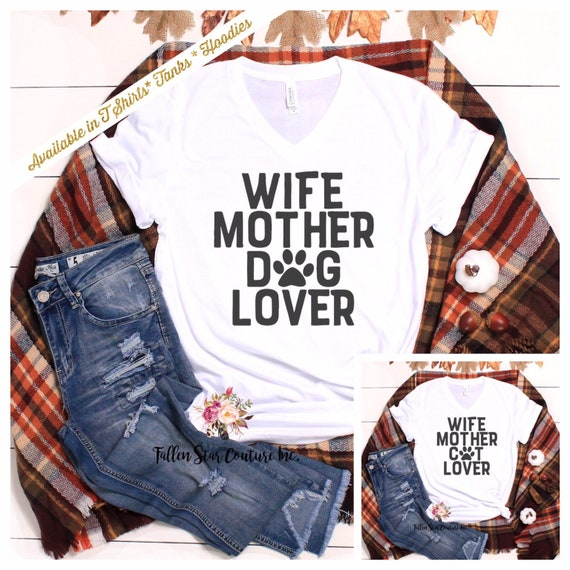 Wife Mom Dog Lover Shirt , Wife Mom Cat Lover Shirt , Pet Owner Gift , Fur Baby T Shirt, Funny Dog Mom Shirt , Cat Mom T Shirt