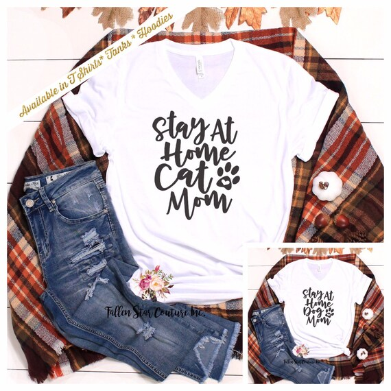 Dog Lover Shirt , Cat Lover Shirt , Pet Owner Gift , Fur Baby T Shirt, Funny Dog Mom Shirt , Cat Mom T Shirt , Stay at Home Dog Mom