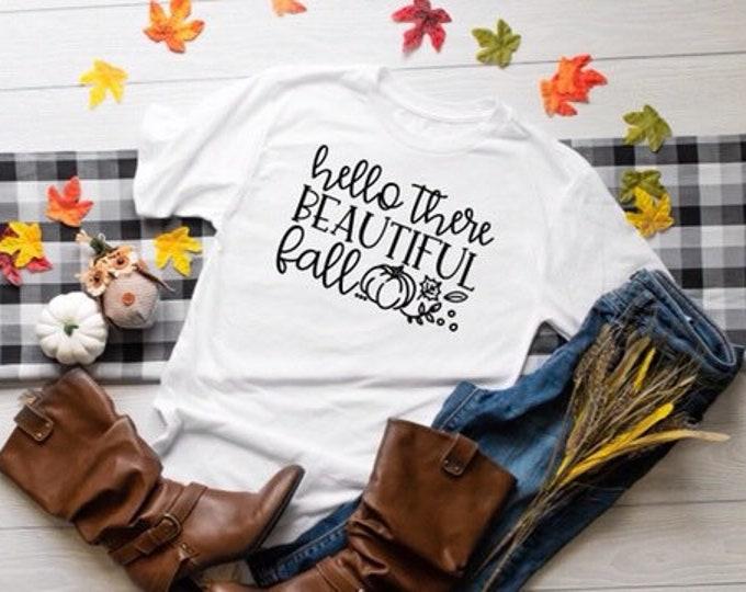 Hello Beautiful Fall, Autumn Tee, Fall Shirt , Ladies Fall Tee Shirt, Hello Fall