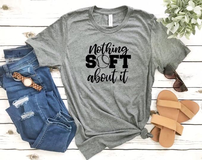 Softball mom shirt, Softball mom tank top , gifts for softball mom, thats my girl , softball T-shirt, Nothing soft about it