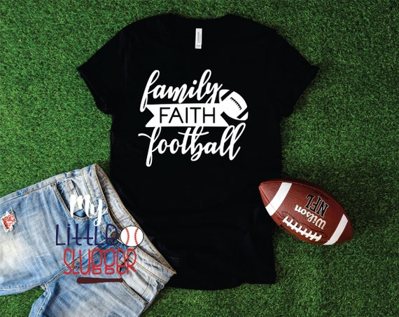 Family Faith Football shirt, football mom shirt, football mom tank, football mom hoodie, gifts for football moms, football season