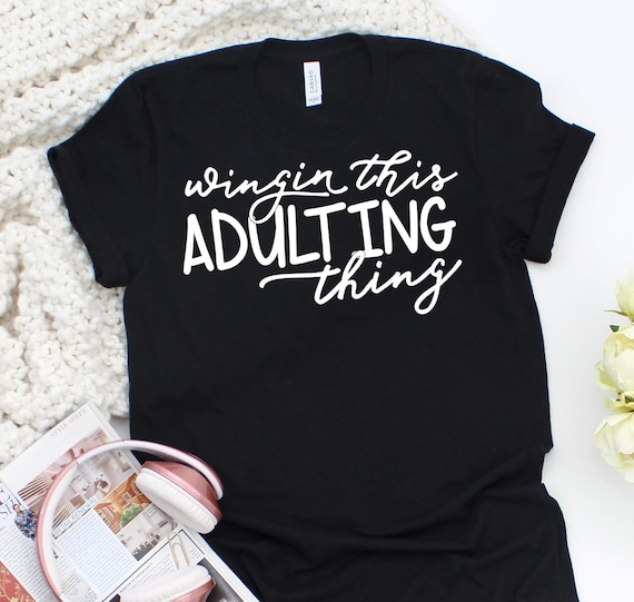 Adulting Tee Shirt, Winging This Adulting Thing , Funny Mom Tee Shirt, Mom Shirt,  Adulting Shirt SP