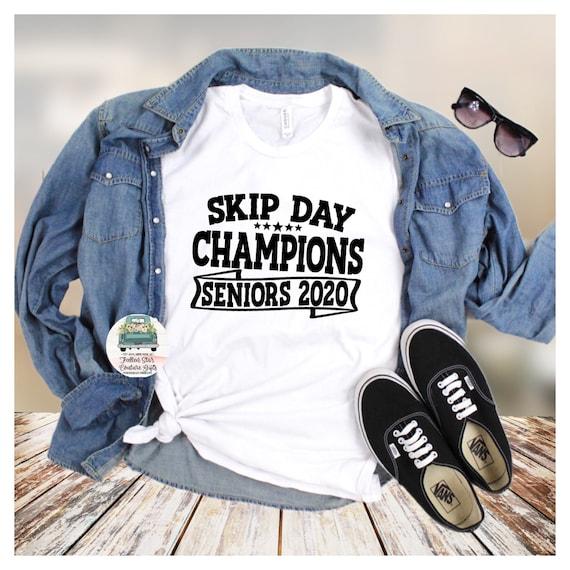 Seniors 2020, Skip Day Champions  , Graduation Shirt , Class of 2020, Senior graduation, Quarantined , Stay Home