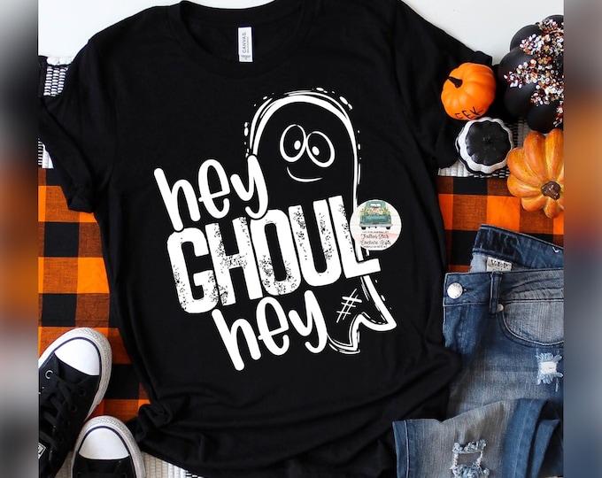 Hey Ghoul Hey, Halloween Shirts, Cheap Halloween T Shirt , Ghost Shirt , Ladies Halloween , Girls Halloween ,Black Halloween Tee, Ghost Tees