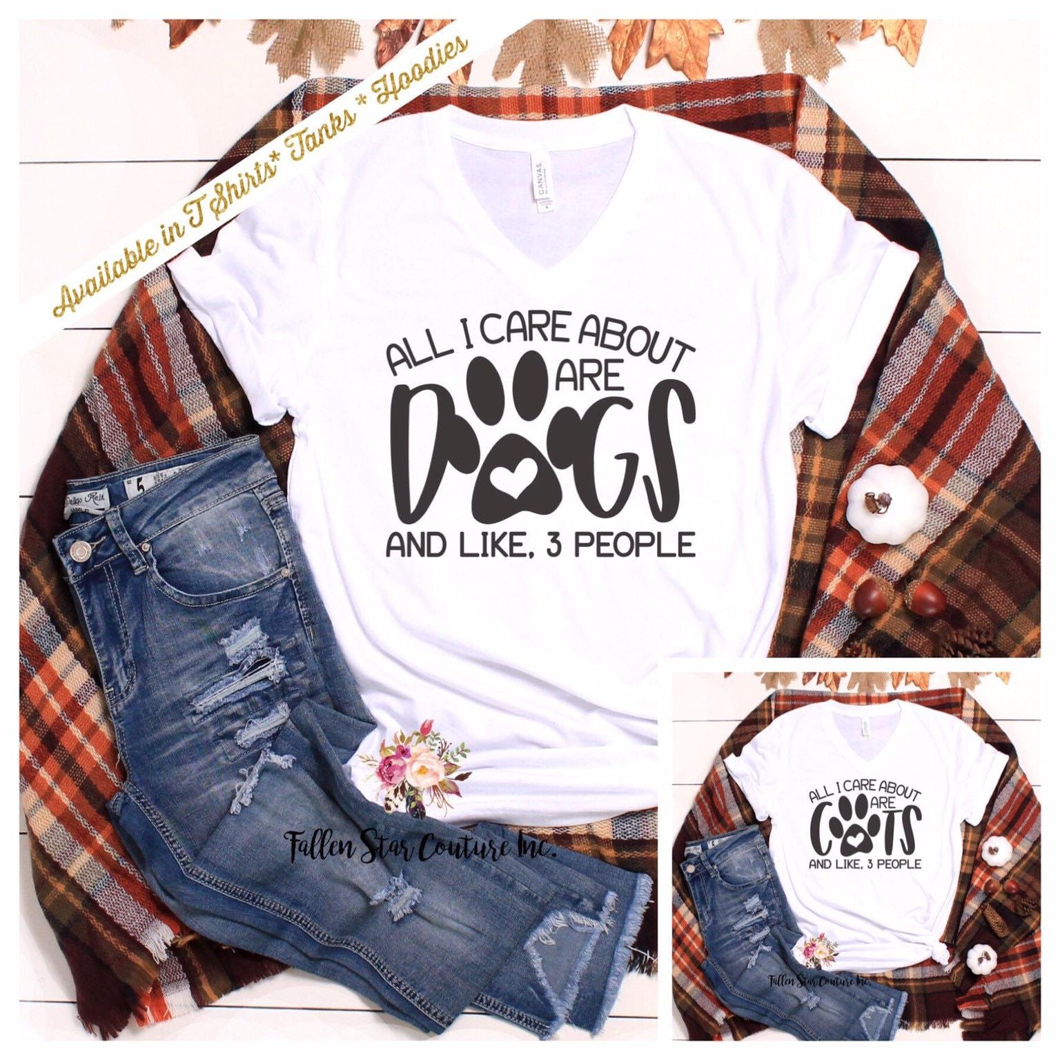 All I Care About Is My Dog Shirt Fur Mama Shirt Cat Mama Shirt