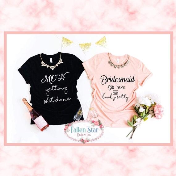 Maid of Honor Shirt - Matron of Honor Shirt - Blush Bridal Party Shirts - Maid of Honor Gift Ideas- Bridesmaid - Getting Shit Done