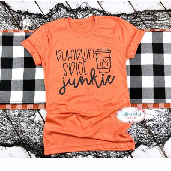 Pumpkin Spice Junkie, Pumpkin Spice Shirt, Pumpkin Spice Everything, Fall Shirt, Fall Hoodie, Ladies Pumpkin Spice