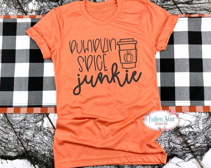 Pumpkin Spice Junkie, Pumpkin Spice Shirt, Pumpkin Spice Everything, Fall Shirt, Fall Hoodie, Ladies Pumpkin Spice