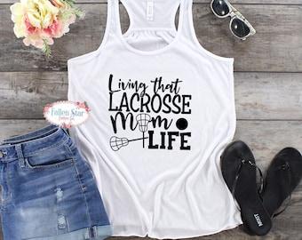 Lacrosse Mom Tank , Lax Tee, Lacrosse Mom Shirt  , LAX Mom Shirts, Lacrosse T Shirt, Lacrosse Tank Tops, living that lacrosse mom life