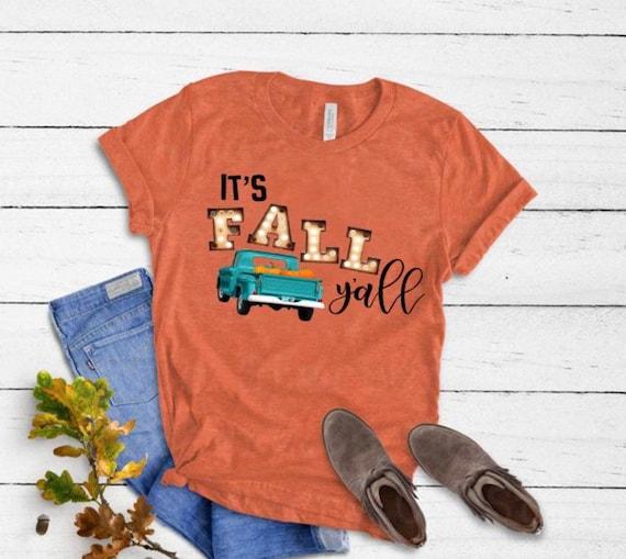 Its Fall Y'all , Fall Shirt, Halloween Shirt, Rustic Truck Shirt, Farmhouse Shirt, Texas tee, Southern Shirts