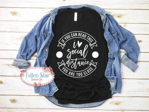 Social Distancing Shirt, Anti Social Shirt, Introvert Shirt ,  Quarantine 2020 , Stay Home Shirt, Funny Quarantine Shirt, If You Can Read