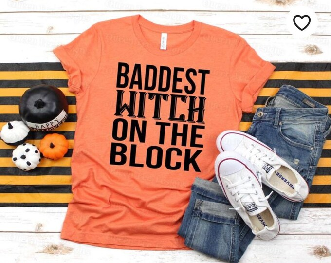 Baddest Witch on The Block, Fall Tee, Cute Halloween Tee Shirt, Witch Shirt, Halloween Mom Shirt