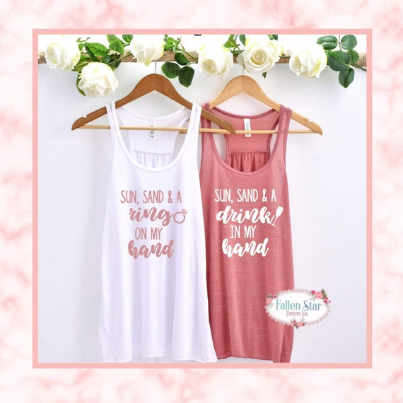 Sun Sand & A Drink In My Hand Tank, Sun Sand And A Ring On My Hand Shirt, Beach Bachelorette Party Tanks, Matching Bridal Party, Rose Gold