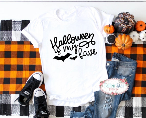 Halloween is my Fave , Ladies Halloween Shirt , Woman's  Halloween Tee , Halloween T Shirt , Funny Halloween Shirts