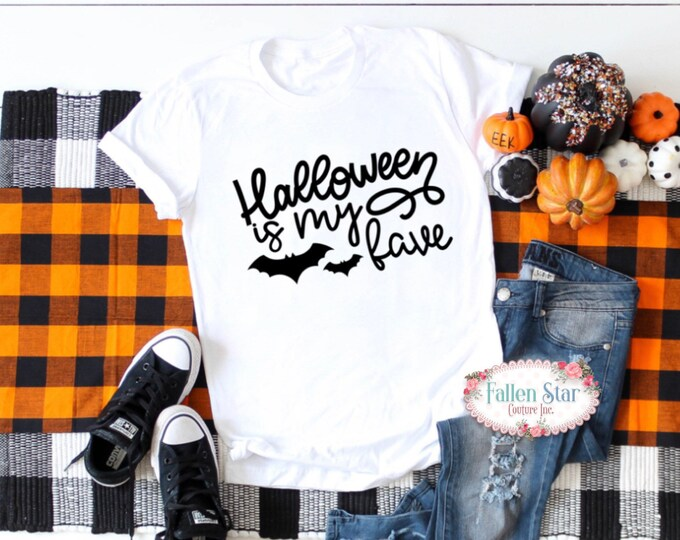 Halloween is my Fave , Ladies Halloween Shirt , Woman's  Halloween Tee , Halloween T Shirt , Funny Halloween Shirts
