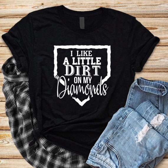 I like a little dirt on my diamonds, baseball mom tee, baseball mom shirt, baseball mom TANK, Sports mom T-shirt, baseball mom gift,