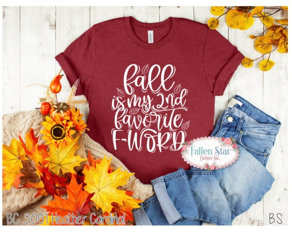 Fall is my favorite F word Tee Shirt , fall shirts, ladies fall T-shirt, women's fall T-shirt, girls autumn T-shirt