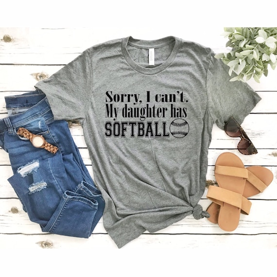 Sorry i cant my daughter has softball, Softball mom shirt, Softball mom tank top , gifts for softball mom , softball T-shirt,