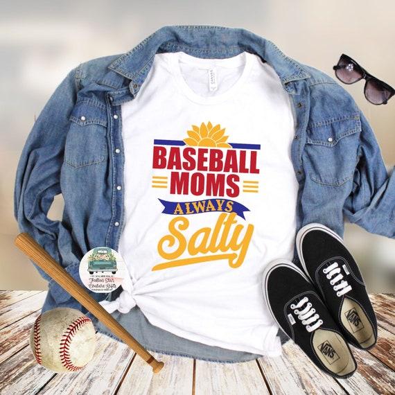 Baseball Mom Shirts, Baseball Mom ,Baseball Shirt, Baseball Shirts, Mom Shirt, Mom Shirt, Baseball Mom , Baseball Moms Always Salty