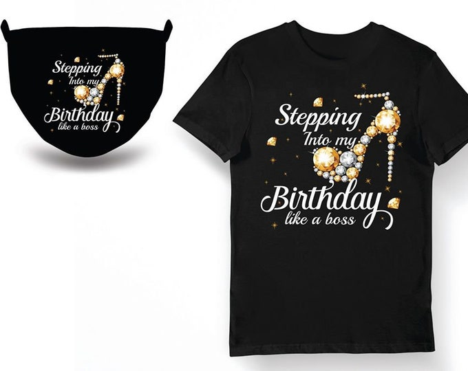 Featured listing image: Stepping Into My Birthday Like A Boss with matching Face Mask Adult, Free Shipping ,Nubian Sensations