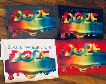 BlackWoman is Dope T shirt ,Adult,Free Shipping ,Nubian Sensations