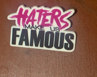 Haters made is Famous Lapel Pin