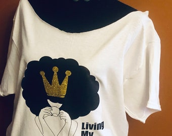 Living My Best Life   (Adult XS,S,M,L,XL,XXL)    Free Shipping,Nubian Sensations