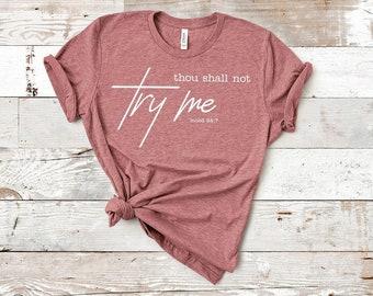 Thou Shall Not Try Me Mood 24:7 T shirt  Free Shipping ,Nubian Sensations