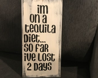 Im On A Tequila Diet Bar Signs Man Cave Signs Funny Signs Home Decor Funny Decor Christmas Gifts Tequila Drinker