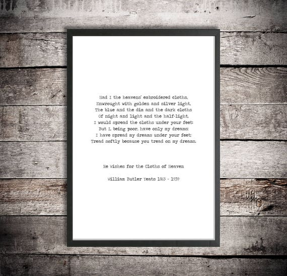 W B Yeats Instant Printable Poetry The Cloths Of Heaven You Tread On My Dreams Digital Download Romantic Poster Love Poetry Art Gift