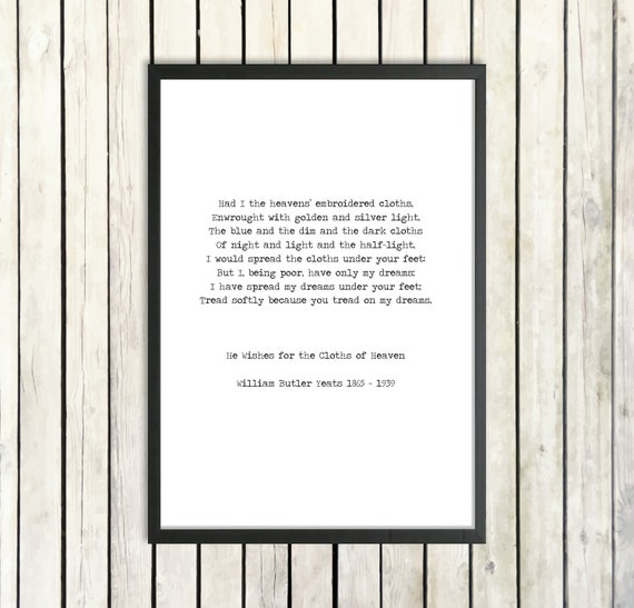 Cloths of Heaven Home decor WB Yeats A4 A3 art print poster quotation
