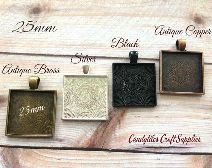 40pk... Square Pendant Trays ....25mm...MIX and MATCH. Trays are 1 inch.