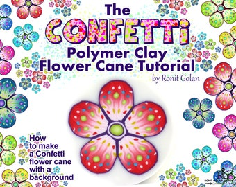 The Confetti Flower Cane Tutorial, How to make Polymer Clay Flower Cane with background,  PDF eBook instructions tutorial by Ronit Golan