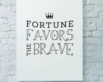 Fortune Favors the Brave - Typography Quote Digital Download File