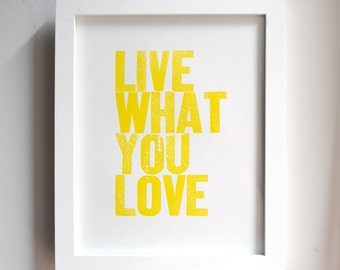 Live What You Love Letterpress Print in Yellow