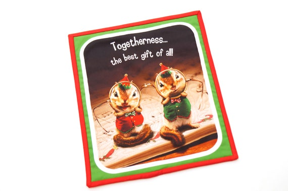 Christmas Wall Hanging Featuring Chipmunk Elves Quilted Fabric with the quote, Togetherness... The Best Gift of All