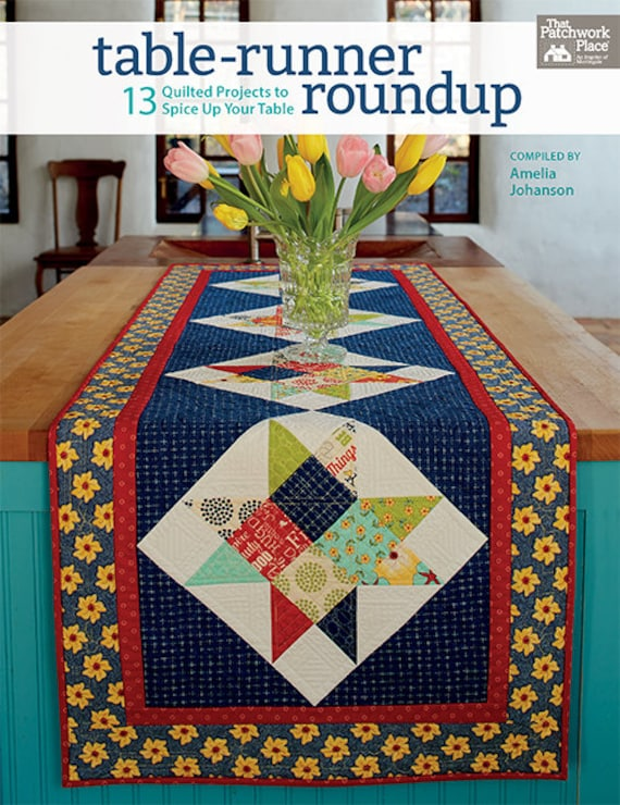 Quilt Pattern Book Table Runner Roundup ,13 Quilted Projects to Spice Up Your Table