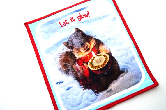 Squirrel Wall Hanging with the quote Let it glow!, Winter Animal Mini Quilt